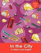 In the City in Maori and English Ahurewa Kahukura Author