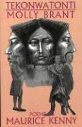 Tekonwatonti: Molly Brant: Poems of War