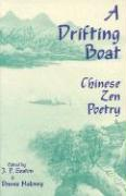 A Drifting Boat: An Anthology of Chinese Zen Poetry