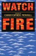 Watch Fire - Merrill, Christopher