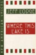 Where This Lake Is (New American Voices)