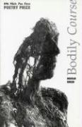 Bodily Course (White Pine Press Poetry Prize)