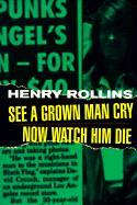 See a Grown Man Cry; Now Watch Him Die