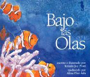 Bajo Las Olas = Under the Waves