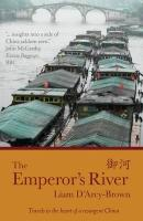 The Emperor's River: Travels to the Heart of a Resurgent China