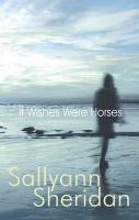 If Wishes Were Horses - Sheridan, Sallyann