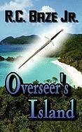 Overseer's Island - Baze, R. C.