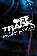 Off Track - Hultquist, Michael J.