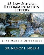 45 Law School Recommendation Letters That Made a Difference Dr. Nancy L. Nolan Author