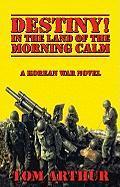 Destiny! in the Land of Morning Calm: A Korean War Novel