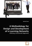 A Methodology for Design and Development of e-Learning Networks: Utilizing a Structured Approach