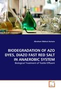 BIODEGRADATION OF AZO DYES, DIAZO FAST RED SALT IN ANAEROBIC SYSTEM: Biological Treatment of Textile Effluent