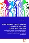 PERFORMANCE EVALUATION OF FOREIGN BANKS OPERATING IN INDIA