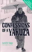 Confessions Of A Yakuza: A Life In Japan's Underworld