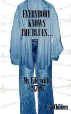 Everybody Knows the Blues. - Lisa Childers