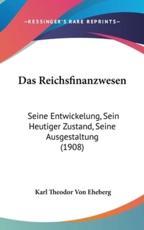 Das Reichsfinanzwesen - Karl Theodor Von Eheberg