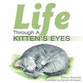 Life Through a Kitten's Eyes - Nancy Rearick
