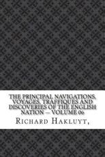 The Principal Navigations, Voyages, Traffiques and Discoveries of the English Nation - Volume 06
