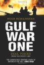 Gulf War One: Real Voices from the Front Line: The First Oral History Told by All Sides - Hugh McManners