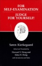 Kierkegaard's Writings, XXI: For Self-Examination / Judge For Yourself!: For Self-Examination / Judge for Yourself! v. 21 - Soren Kierkegaard