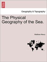 The Physical Geography Of The Sea. - Matthew Maury