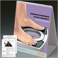 Understanding Your Weight Flipbook: A Desktop Counseling Tool - Lippincott Williams & Wilkins, Robert Kushner