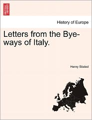 Letters from the Bye-Ways of Italy. - Henry Stisted