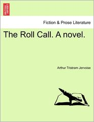 The Roll Call. A Novel. - Arthur Tristram Jervoise