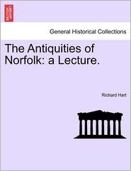 The Antiquities Of Norfolk - Richard Hart