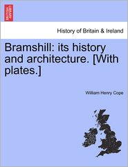 Bramshill: Its History And Architecture. [with Plates.]