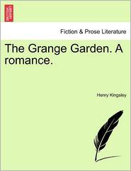 The Grange Garden. A Romance. - Henry Kingsley