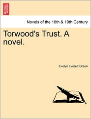 Torwood's Trust. A Novel. - Evelyn Everett Green
