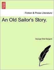 An Old Sailor's Story. - George Eliel Sargent