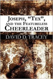 Joseph, Tex, And The Featureless Cheerleader - David Tracey