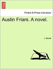 Austin Friars. A Novel. - J. Riddell