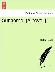Sundorne. [A Novel.] - Bertha Thomas