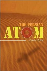 The Persian Atom - João Nobre de Carvalho, John Oak