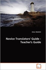 Novice Translators' Guide - Teacher's Guide - Antar Abdellah