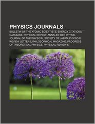 Physics journals: Bulletin of the Atomic Scientists, Energy Citations Database, Physical Review, Annalen der Physik - Source: Wikipedia