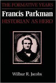 Francis Parkman, Historian as Hero