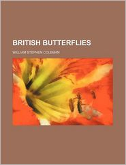 British Butterflies - William Stephen Coleman