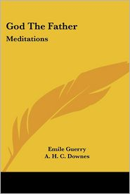 God the Father: Meditations - Emile Guerry, A.H.C. Downes (Translator)