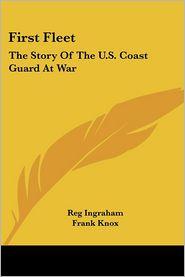 First Fleet - Reg Ingraham, Frank Knox (Introduction)