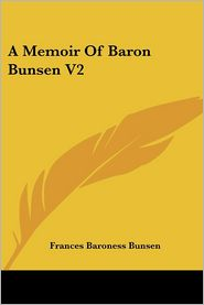 Memoir of Baron Bunsen V2 - Frances Baroness Bunsen