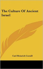 Culture of Ancient Israel - Carl Heinrich Cornill