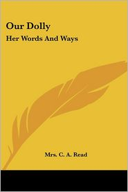 Our Dolly: Her Words and Ways - Mrs C.a. Read