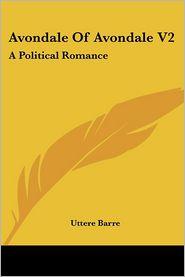Avondale of Avondale V2: A Political Romance - Uttere Barre