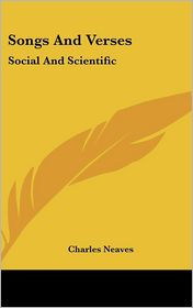Songs and Verses: Social and Scientific - Charles Neaves