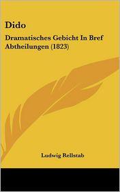 Dido: Dramatisches Gebicht in Bref Abtheilungen (1823)