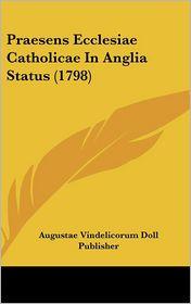Praesens Ecclesiae Catholicae In Anglia Status (1798) - Augustae Vindelicorum Doll Publisher